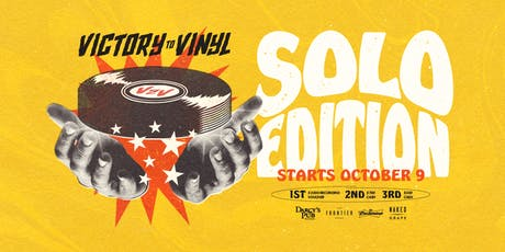 2019 Victory to Vinyl Solo Edition  tickets