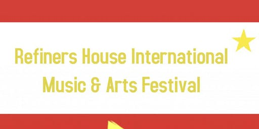 Refiners House International Music & Arts Festival