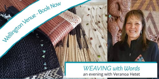 Weaving With Words - An Evening With Veranoa Hetet