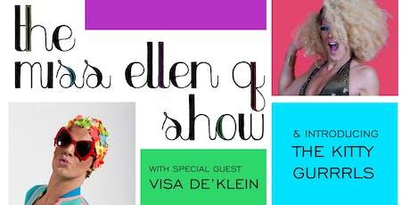 The Miss Ellen Q Show tickets