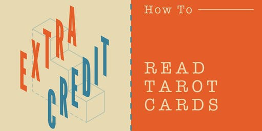 How to Read Tarot Cards with Graduate Ann Arbor | Extra Credit