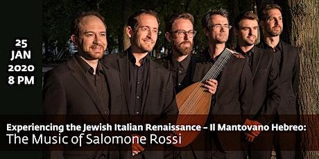 Experiencing the Jewish Italian Renaissance – Il Mantovano Hebreo: The Music of Salomone Rossi tickets