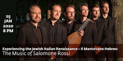 Experiencing the Jewish Italian Renaissance – Il Mantovano Hebreo: The Music of Salomone Rossi