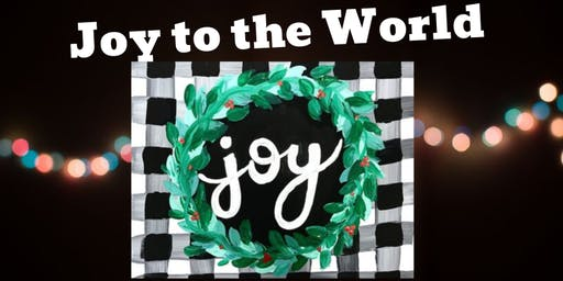 Brews and Brushes- Joy to the World