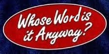 Whose Word is it Anyway?!