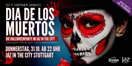Dia de los Muertos - Halloweenparty - Do, 31.10. ab 22 Uhr- Jaz in the City Tickets