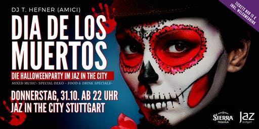 Dia de los Muertos - Halloweenparty - Do, 31.10. ab 22 Uhr- Jaz in the City