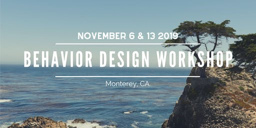 Behavior Design Workshop for Environmental & Social Impact - November 6 & 13, 2019