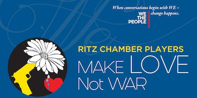 Ritz Chamber Players: Make Love Not War