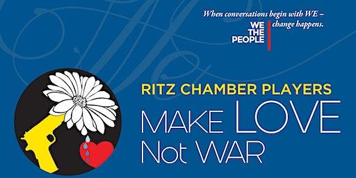 Ritz Chamber Players: Make Love Not War