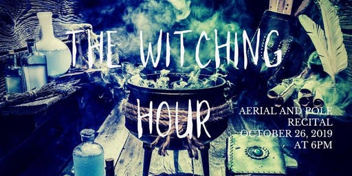 The Witching Hour - Halloween Aerial & Pole Recital