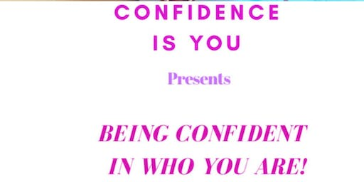 CIY Presents BEING CONFIDENT IN WHO YOU ARE!