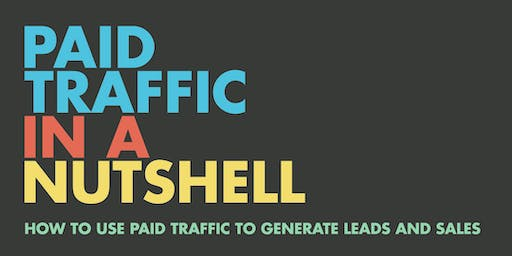 Paid Traffic in a Nutshell! How to Use Paid Traffic to Generate Leads & Sales