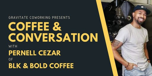 Coffee & Conversation with Pernell Cezar of BLK & Bold Coffee