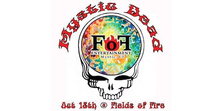 Mystic Dead at Fields of Fire Mystic tickets