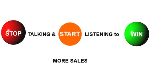 Stop Talking & Start Listening to Win Profitable Sales! Exclusive 1 day Sales Ingenuity Workshop