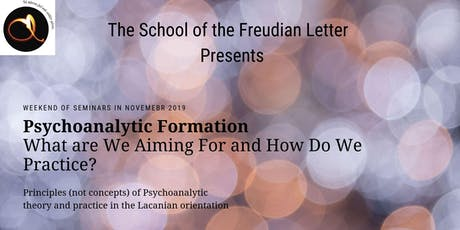 Psychoanalytic Formation – What are We Aiming For and How Do We Practice? tickets