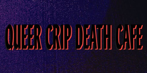 Queer Crip Death Cafe