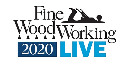 Fine Woodworking Live 2020