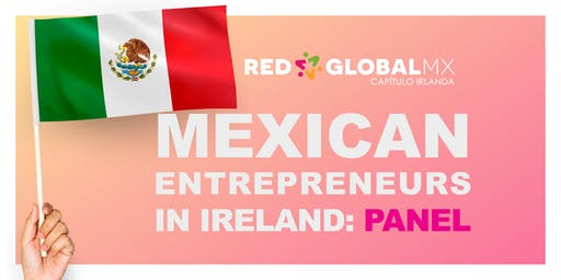 Mexican Entrepreneurs in Ireland Panel