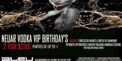 BOOK A NEUAR VODKA VIP BIRTHDAY PACKAGE TODAY