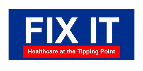 Fix It:  Healthcare at the Tipping Point  - Film and Panel Discussion