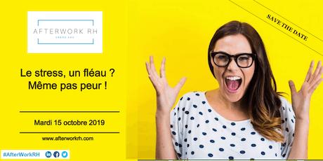AfterWork RH Dax - oct 2019 - Le stress : Un fléau ? Même pas peur ! billets