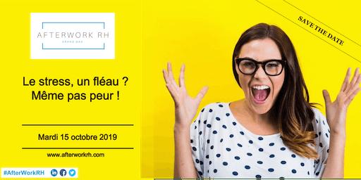 AfterWork RH Dax - oct 2019 - Le stress : Un fléau ? Même pas peur !
