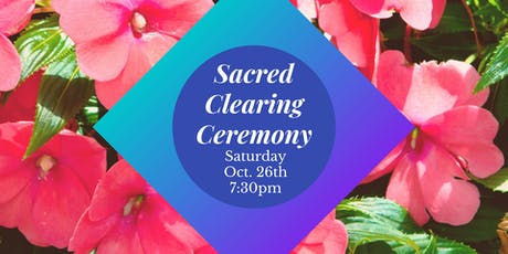 Sacred Clearing Ceremony tickets