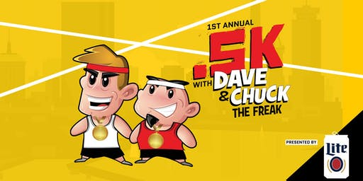 Dave & Chuck the Freak's .5k
