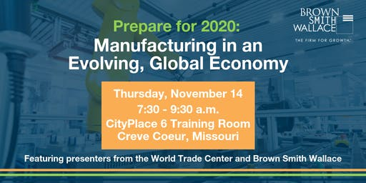 Prepare for 2020: Manufacturing in an Evolving, Global Economy