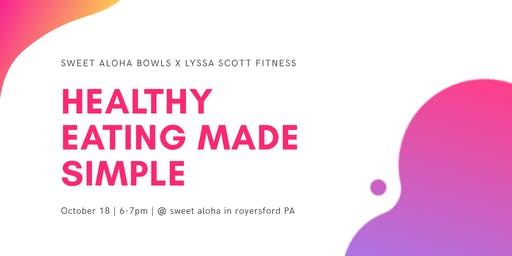 Sweet Aloha + Lyssa Scott present: Healthy Eating Made Simple