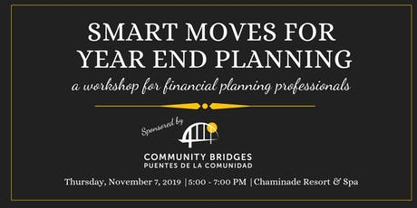 SMART MOVES FOR  YEAR END PLANNING tickets