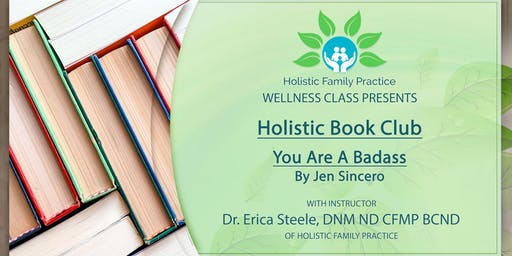 You Are A Badass - Holistic Book Club - By Jen Sincero