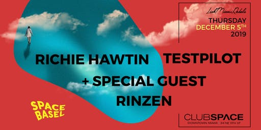 Richie Hawtin, TESTPILOT, and Special Guest (Space Basel)