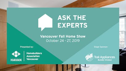 Ask the Experts - Vancouver Fall Home Show tickets