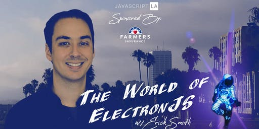 Dive into the world of ElectronJS w/Erick Smith