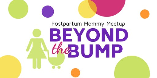Beyond the Bump - Mommy Meetup and Play Date