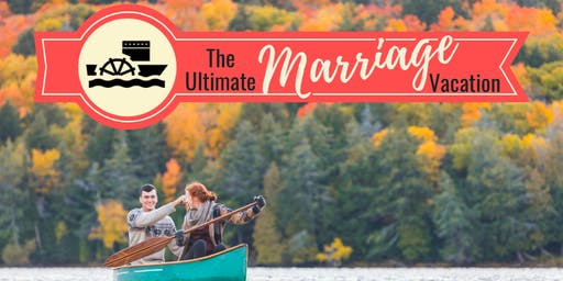 The Ultimate Marriage Vacation 2020