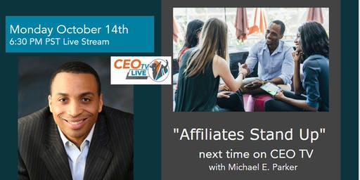 """Affiliates Stand Up"" on CEO TV Live"