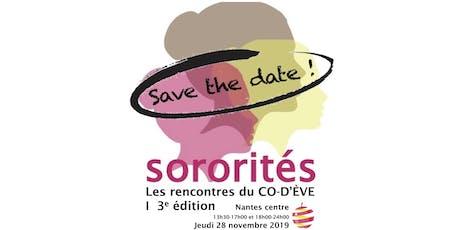 """""""SORORITÉS"""" I Les rencontres du CO-D'ÈVE I 3ème édition billets"""