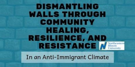 Dismantling Walls Through Community Healing, Resilience, and Resistance tickets
