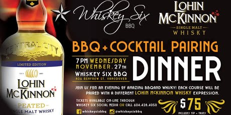 Whiskey Six BBQ & Lohin McKinnon presents BBQ + Cocktail Pairing Dinner tickets