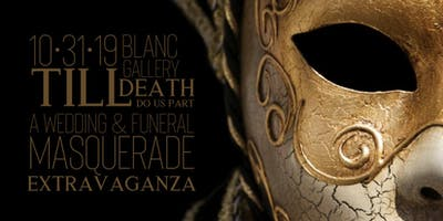 Till Death Do Us Part.       A Wedding and Funeral Masquerade Extravaganza.