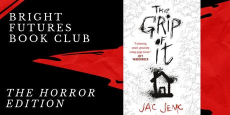 Bright Futures Sci-Fi Book Club: The Grip of It tickets