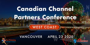 Canadian Channel Partners Conference - West Coast