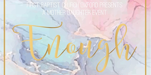 """ENOUGH"" - Mother/Daughter Event"