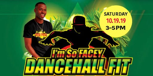 I'mSoFACEY DANCEHALL FIT