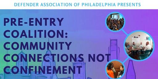 Pre-Entry:  Community Connections, Not Confinement