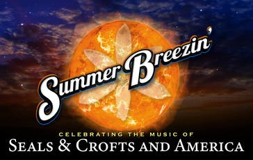 Summer Breezin: Tribute to Seals & Crofts and America tickets
